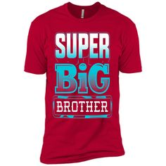 Super Big Brother Gifts T-Shirt