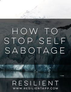 How to Stop Self Sabotage