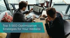 Top 5 SEO Optimization Strategies for Your Website Website Optimization, Seo Optimization, Search Engine Optimization, Seo Guide, Seo Tips, Your Website, Seo Strategy, Local Seo, Website Themes