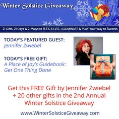 """You know that one thing you've been meaning to get done, but it just sits there taunting you and you keep moving to something else… and it just never gets done? Let Jennifer Zwiebel help you! Get A Place of Joy's Guidebook """"Get One Thing Done"""", compliments of Jennifer, as part of the 2nd Annual Winter Solstice Giveaway hosted by Medicine Song Woman Brenda MacIntyre, and receive over $1500 of additional gifts at no cost to you. Go get your gifts here: http://bit.ly/1FIaHv1 #solsticegifts"""