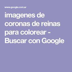 imagenes de coronas de reinas para colorear - Buscar con Google