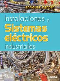 LIBROS LIMUSA: INSTALACIONES Y SISTEMAS ELÉCTRICOS INDUSTRIALES