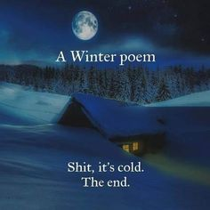 Funny pictures of the day. Check these latest extremely funny pictures compilation that will make you laugh out loud. Funny Poems, Funny Quotes, Funny Winter Quotes, Snow Quotes, Xmas Quotes, Cold Meme, Cold Weather Funny, Try Not To Laugh, For Facebook