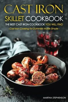 It is no secret that there are many different reasons as to why you should cook with a cast iron skillet and in this book you will learn how to do just that. Inside of this cast iron skillet cookbook, Cast Iron Skillet Cookbook-The Best Cast Iron Cookbook You Will Find: Cast Iron Cooking for... more details available at https://www.kitchen-dining.com/blog/cookbooks-food-wine/asian-cooking/wok-cookery/product-review-for-cast-iron-skillet-cookbook-the-best-cast-iron-cookbook-yo