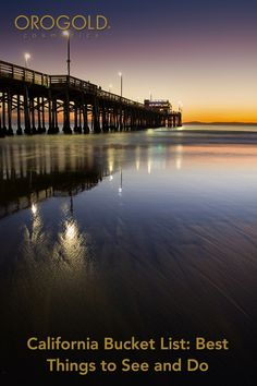 OROGOLD shares the best things to see and do in California.