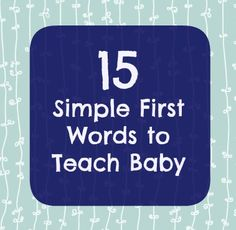 15 Simple First Words to Teach Baby | Disney Baby