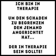 ..Therapie ist keine Schuldzuweisung. Zieh es durch und du wirst es verstehen ✌
