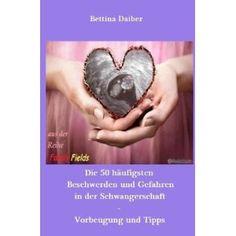 Jetzt auch als Taschenbuch: Die 50 häufigsten Beschwerden und Gefahren in der Schwangerschaft - Vorbeugung und Tipps