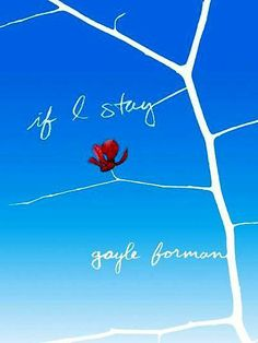 If I Stay Book by Gayle Forman (2009) | Started: 2014.06.29 - Finished: 2014.07.04