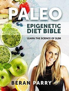 The PALEO Epigenetic Diet Bible: Learn the Science of Slim – Exclusively Paleo Paleo For Beginners, Ketogenic Diet For Beginners, Bible Science, Diabetes, Bible Online, Paleo Diet, Paleo Recipes, Slim, Fruit