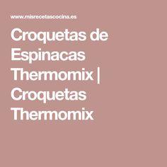 Croquetas de Espinacas Thermomix | Croquetas Thermomix