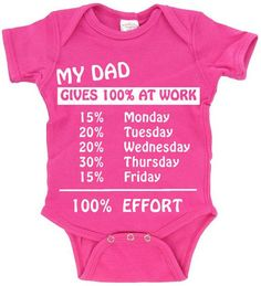 My Dad Gives 100% At Work_Funny Baby Humor by FRISCOINK on Etsy