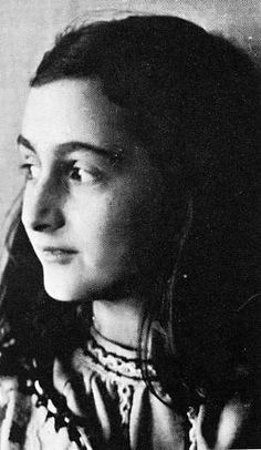 """In spite of everything, I stilll believe that people are really good at heart."" Anne Frank (1929-1945)"