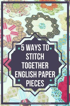 5 ways to stitch shapes together using English Paper Piecing method - The Little Mushroom Cap - 5 ways to stitch together english paper pieces. One will for sure get you sticking with it - Quilting Templates, Quilting Tutorials, Quilting Projects, Quilting Ideas, Sewing Projects, Quilting Designs, English Paper Piecing, Paper Piecing Patterns, Quilt Patterns