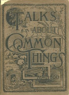 Talks About Common Things MacLeod 1891
