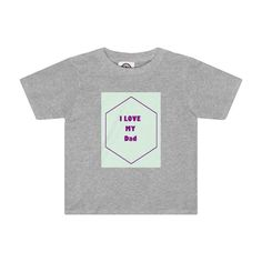 I Love my Dad Toddler Tee