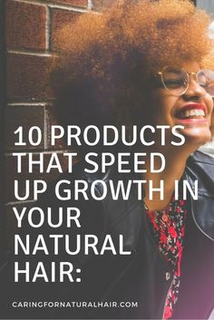 10 Natural Hair Products to Speed Up Growth: #naturalhair