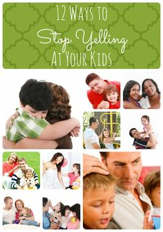 12 Ways to Stop Yelling At Your Kids