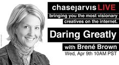 Chase welcomes Brené Brown, author and public speaker (among other things), to the show on Wednesday, April 9th at 10 AM PDT to talk about vulnerability, daring greatly, and creativity!
