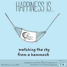 Happiness is watching the sky from a hammock.