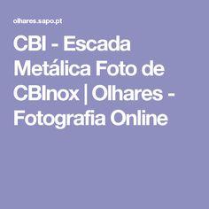 CBI - Escada Metálica Foto de CBInox | Olhares - Fotografia Online