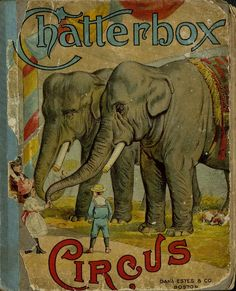 """""""Chatterbox Circus"""" (1893) Published By Dana Estes & Company"""