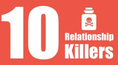 Every relationship has its ups and downs, but some causes of a break up are a lot deeper and take a greater observation than what you may think. Here are ten killers.