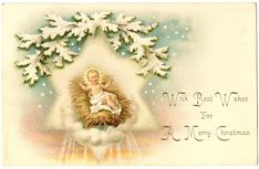 With Best Wishes for a Merry Christmas (Beautiful Jesus in Manger...vintage via The Graphics Fairy)