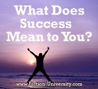Fiction University: If You Want to Succeed, Define What Success Means ...
