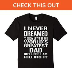 Mens I Never Dreamed I Grow Up To The World's Greatest Dad Shirt 2XL Black - Relatives and family shirts (*Amazon Partner-Link)