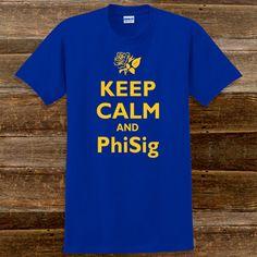 Keep Calm and Phi Sigma Sigma Sorority T-Shirts $15.95