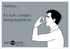 Asthma.. it's such a breath-taking experience.  If you have asthma, use Awair to breath better.