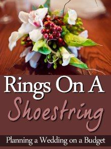 Have a beautiful wedding without spending a fortune.  Rings On A Shoestring: Planning A Wedding On A Budget #wedding #ebook #budget #weddingplanning