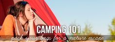 Camping 101: The best Midwest camping sites within easy driving distance of Chicago, plus why we love 'em and what to bring with you.