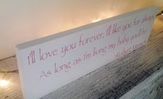 Nursery Decoration I'll Love you forever I'll by AndTheSignSays, $28.00