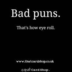 Bad puns are basically my life and i love seeing people's reactions making - Pun Shirts - Ideas of Pun Shirts - Bad puns are basically my life and i love seeing people's reactions making them eye roll is one of hobbies xd Punny Puns, Puns Jokes, Stupid Jokes, Corny Jokes, Dad Jokes, Memes, Witty Jokes, Cheesy Jokes, Starwars
