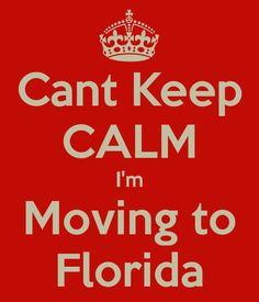 keep calm and move to Florida | Cant Keep CALM I'm Moving to Florida - KEEP CALM AND CARRY ON Image ...