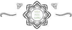 L' Ayurveda distingue 3 types de personnalités: Vatta, Pitta, Kapha. En quelques questions, il est possible de déterminer à quel groupe une personne appartient et ainsi adapter son mode de vie en conséquence.