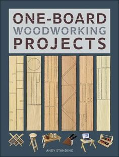 One-Board Woodworking Projects. Scraps to some…treasures to those who can see the potential! One-Board Woodworking Projects is a clearly illustrated, practical guide to building fabulously functional household projects from a single plank of wood. #woodworking