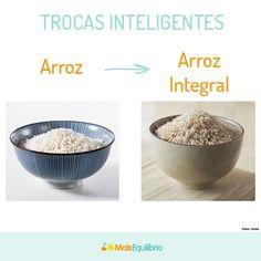 Substitua o arroz branco pelo integral. http://maisequilibrio.com.br/troque-arroz-branco-pelo-integral-5-1-4-526.html