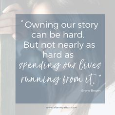 It's hard to own up to our story, but harder spending your life running from it. Affair Quotes, Unfaithful Wife, Lost Friendship, Affair Recovery, Powerful Scriptures, Emotional Affair, Love And Forgiveness, Having An Affair, Relapse