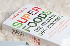 Superfoods, die Medizin der Zukunft, David Wolfe