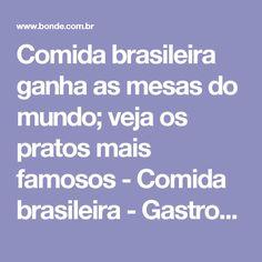 Comida brasileira ganha as mesas do mundo; veja os pratos mais famosos - Comida brasileira - Gastronomia - Bonde. O seu portal