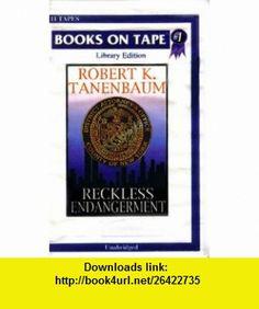 Reckless Endangerment (9780736643511) Robert K. Tanenbaum, Connor OBrien , ISBN-10: 0736643516  , ISBN-13: 978-0736643511 ,  , tutorials , pdf , ebook , torrent , downloads , rapidshare , filesonic , hotfile , megaupload , fileserve