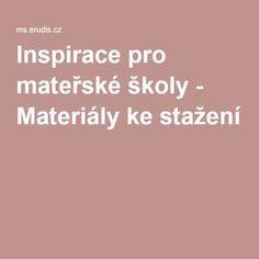 Inspirace pro mateřské školy - Materiály ke stažení Kindergarten, Preschool, Teaching, Activities, How To Plan, Education, Program, Internet, Autism