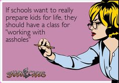 If schools want to really prepare kids for life, they should have a class for