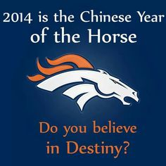 Denver Broncos 2014 Chinese Year of the Horse Super Bowl image x football Denver Broncos Football, Go Broncos, Broncos Fans, Football Baby, Baseball, Bowl Image, John Elway, Year Of The Horse, Super Bowl Sunday