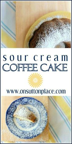 On Sutton Place: Sour Cream Coffee Cake (Easy and quick coffee cake that uses basic staples from your pantry.)