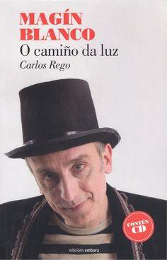 Rede de Bibliotecas de Galicia catálogo › Detalles para: Magín Blanco, : o camiño da luz, / Carlos Rego Authors, Drive Way, White People