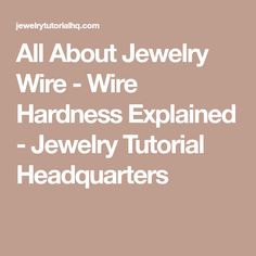 Jewelry wire wire gauge size conversion chart comparing awg all about jewelry wire wire hardness explained jewelry tutorial headquarters keyboard keysfo Choice Image